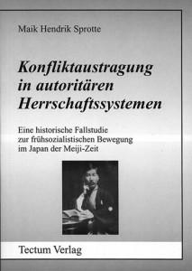 マイク・ヘンドリク・シュプロッテ: 権威主義的支配体制における紛争解決 明治期日本初期社会主義運動の歴史的事例研究