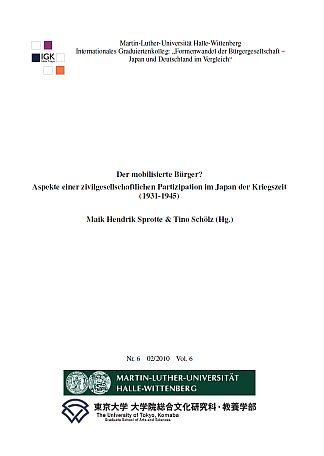 Sprotte, Maik Hendrik/ Schölz, Tino (Hg., 2010): Der mobilisierte Bürger? Aspekte einer zivilgesellschaftlichen Partizipation im Japan der Kriegszeit (1931-1945).